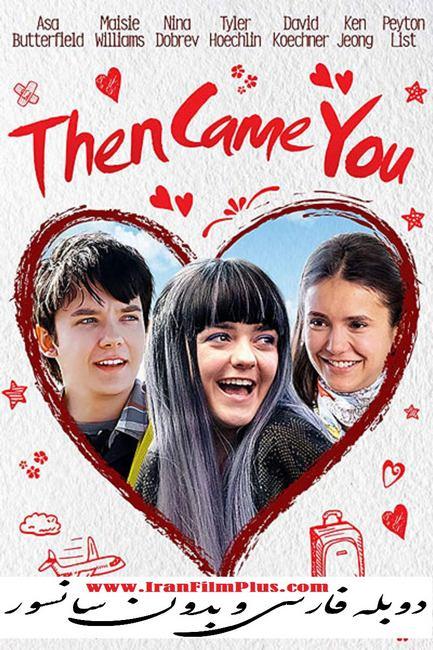 فیلم دوبله: سپس تو آمدی 2018 Then Came You