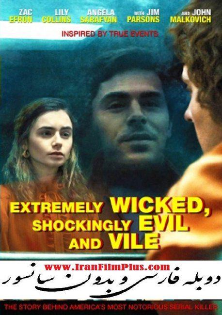 فیلم دوبله: فوقالعاده شرور، به طرز وحشتناکی شیطانی و پست 2019 Extremely Wicked, Shockingly Evil and Vile