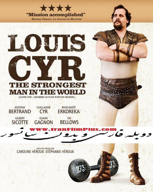 فیلم دوبله: لویی سییر، قوی ترین مرد دنیا (2013) Louis Cyr