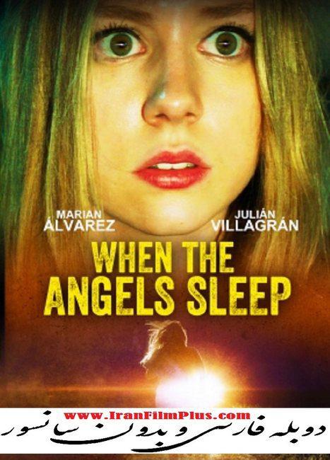 فیلم دوبله: وقتی فرشتگان خوابند 2018 When Angels Sleep