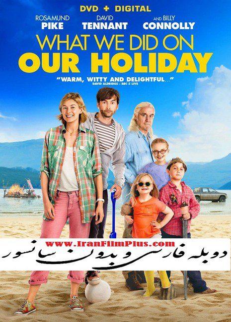 فیلم دوبله: تعطیلات پرماجرا (2014) What We Did on Our Holiday