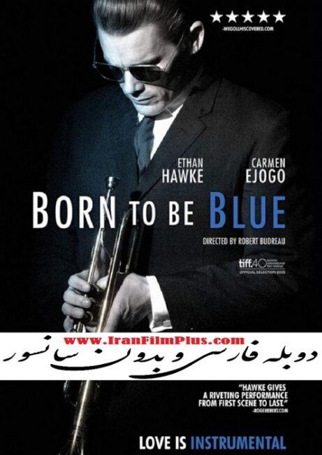 فیلم دوبله: زاده شده برای افسردگی (2015) Born to Be Blue