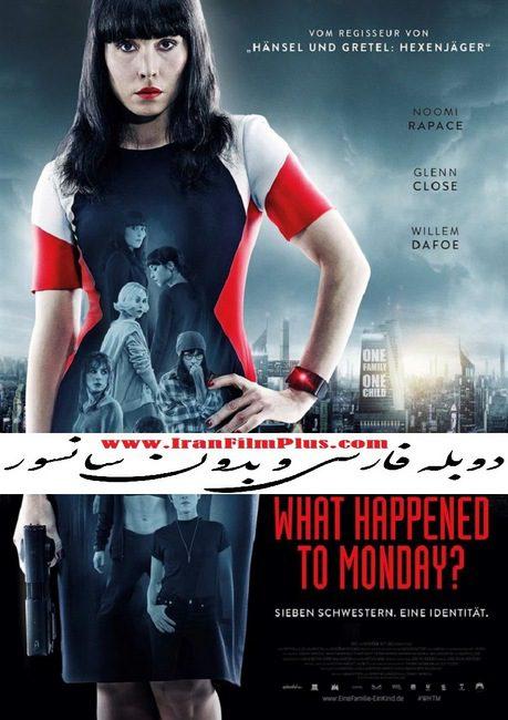 فیلم دوبله: چه بر سر دوشنبه آمد (2017) What Happened to Monday