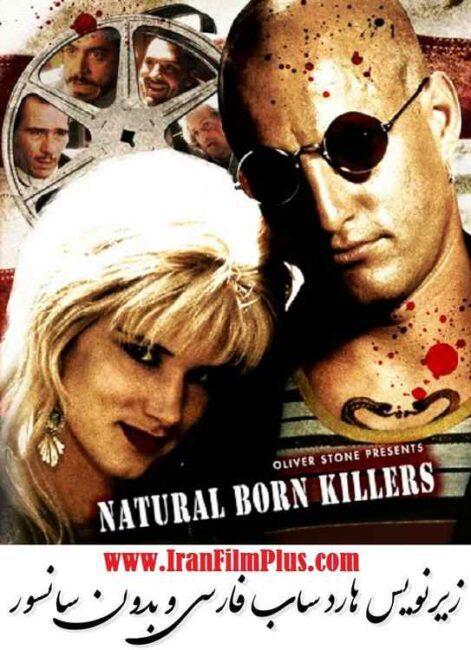 فیلم زیرنویس فارسی: قاتلین بالفطره 1994 Natural Born Killers