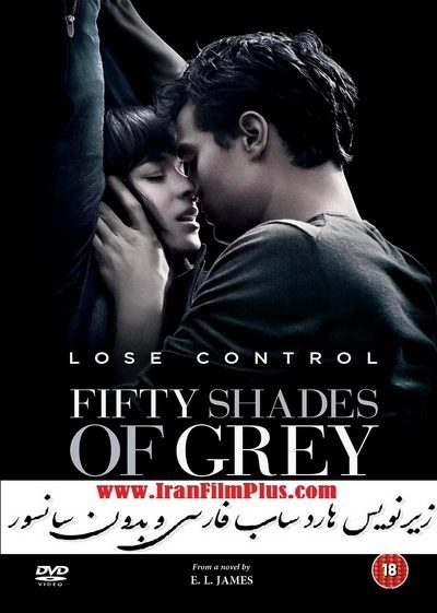 فیلم زیرنویس فارسی: پنجاه طیف خاکستری 2015 Fifty Shades of Grey